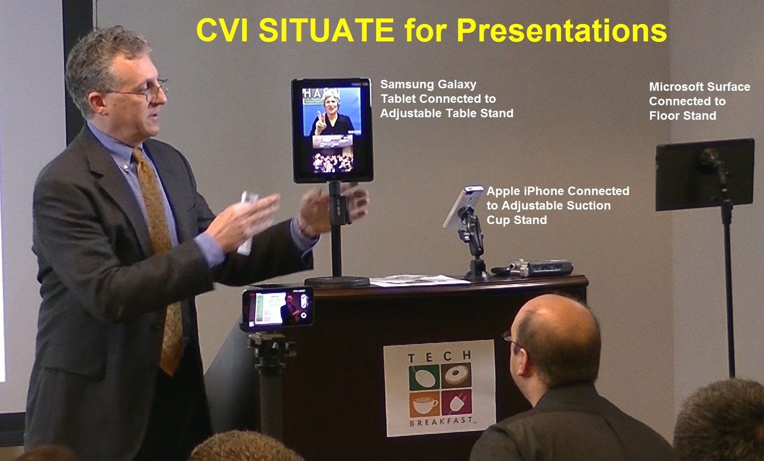 CVI SITUATE for Presentations; Presenter using stands for iPad, iPhone and Surface at the Tech Breakfast